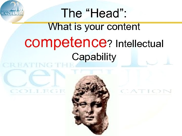"The ""Head"": What is your content competence? Intellectual Capability"