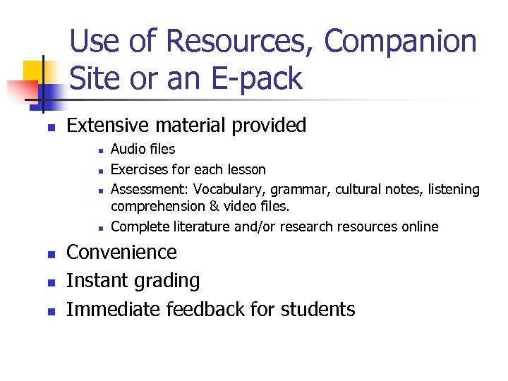 Use of Resources, Companion Site or an E-pack n Extensive material provided n n