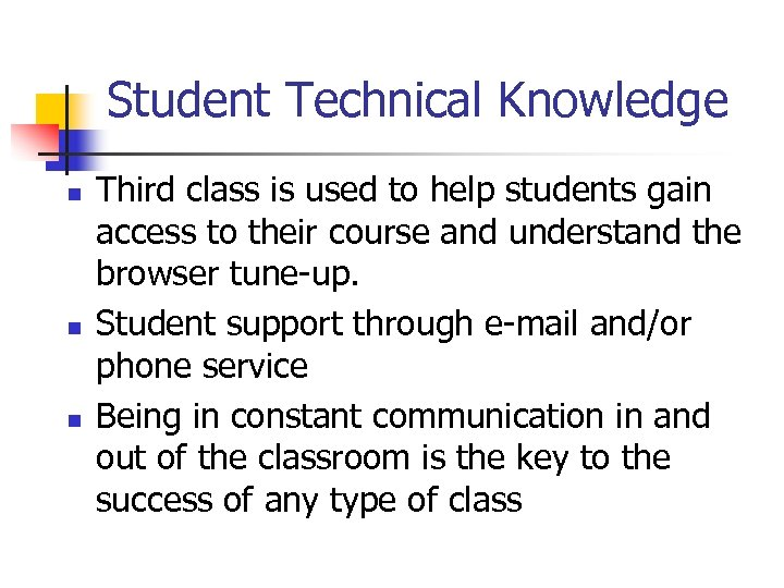 Student Technical Knowledge n n n Third class is used to help students gain