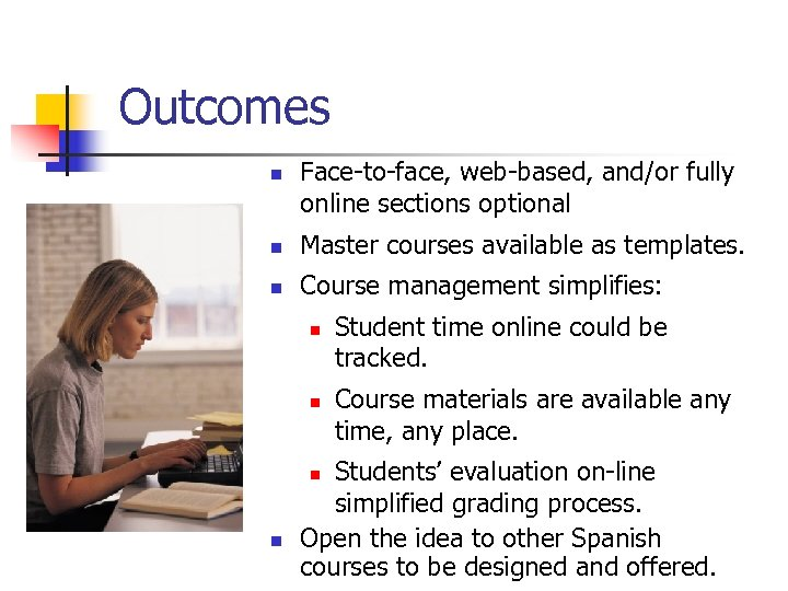 Outcomes n Face-to-face, web-based, and/or fully online sections optional n Master courses available as