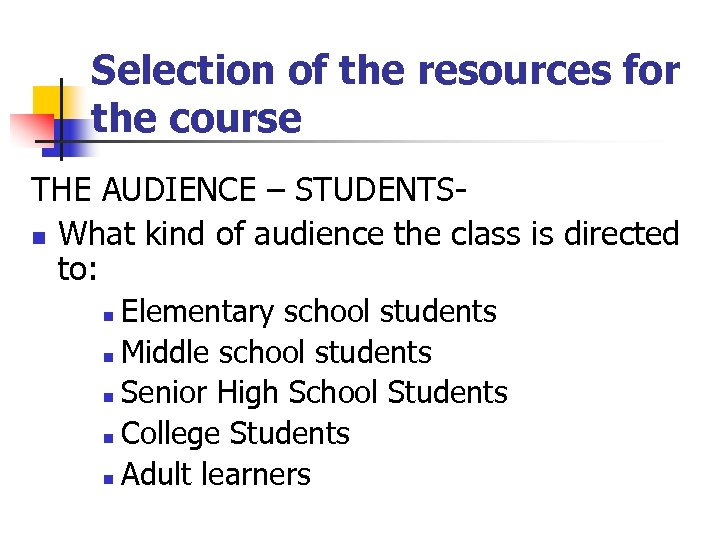 Selection of the resources for the course THE AUDIENCE – STUDENTSn What kind of