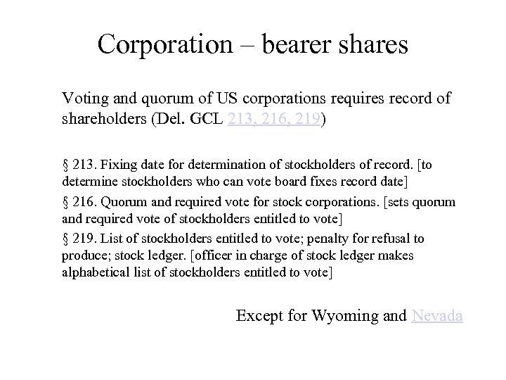 Corporation – bearer shares Voting and quorum of US corporations requires record of shareholders