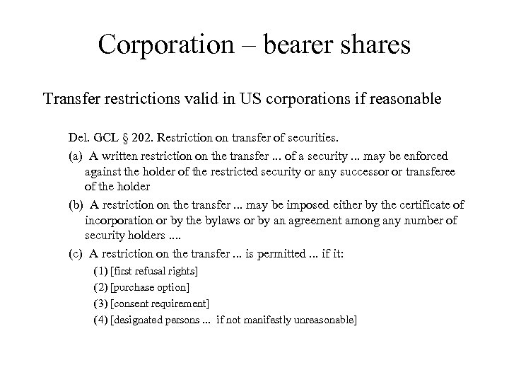 Corporation – bearer shares Transfer restrictions valid in US corporations if reasonable Del. GCL
