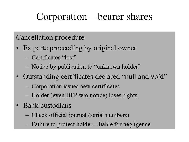 Corporation – bearer shares Cancellation procedure • Ex parte proceeding by original owner –