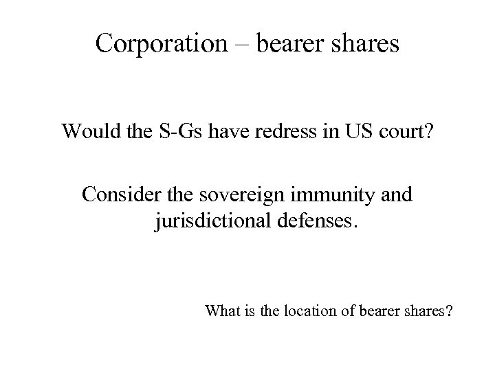 Corporation – bearer shares Would the S-Gs have redress in US court? Consider the