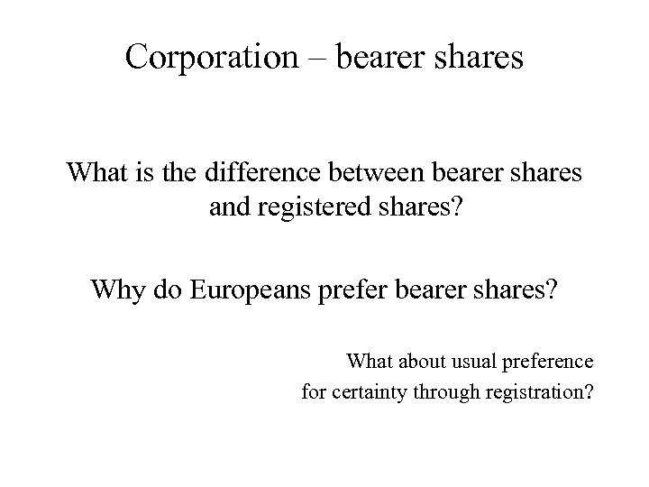 Corporation – bearer shares What is the difference between bearer shares and registered shares?