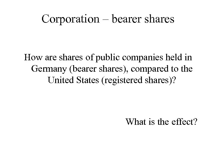 Corporation – bearer shares How are shares of public companies held in Germany (bearer