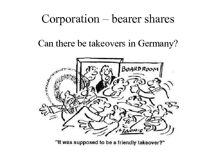 Corporation – bearer shares Can there be takeovers in Germany?