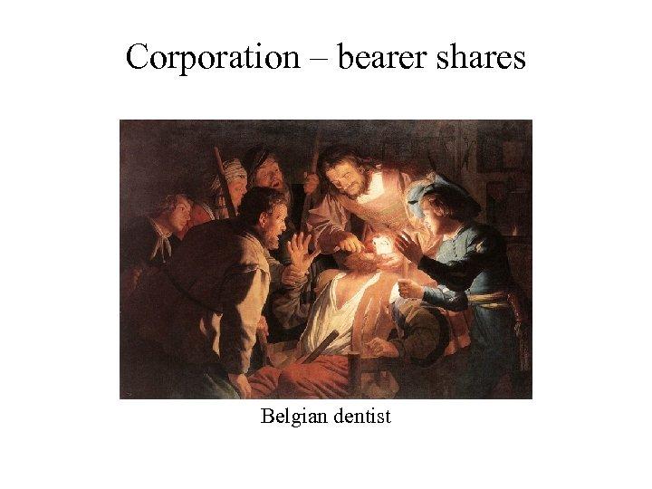 Corporation – bearer shares Belgian dentist
