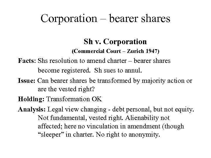 Corporation – bearer shares Sh v. Corporation (Commercial Court – Zurich 1947) Facts: Shs