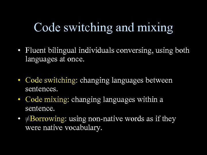 disadvantages of code switching and code mixing Code mixing/switching is a research area that is gaining momentum over the past couple of decades (myers-scotton, 2006) scholars in the field attempted to define.