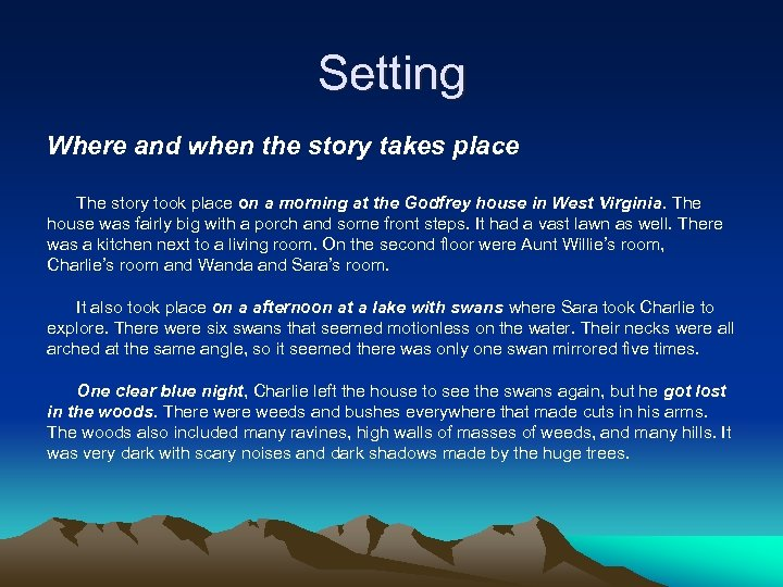 Setting Where and when the story takes place The story took place on a