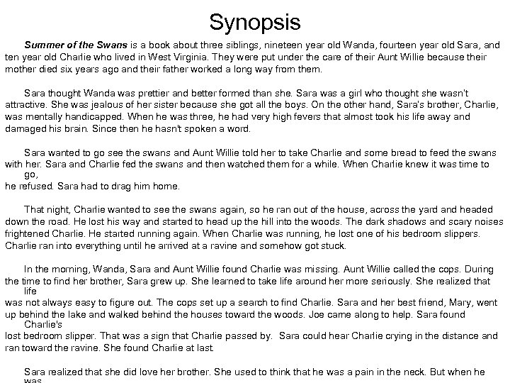 Synopsis Summer of the Swans is a book about three siblings, nineteen year old