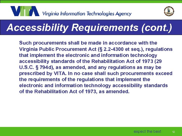 Accessibility Requirements (cont. ) Such procurements shall be made in accordance with the Virginia