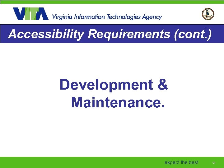 Accessibility Requirements (cont. ) Development & Maintenance. expect the best 13