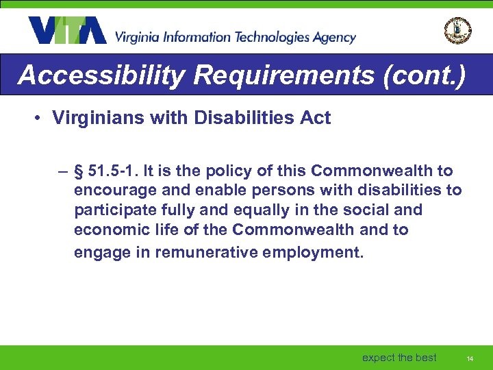 Accessibility Requirements (cont. ) • Virginians with Disabilities Act – § 51. 5 -1.