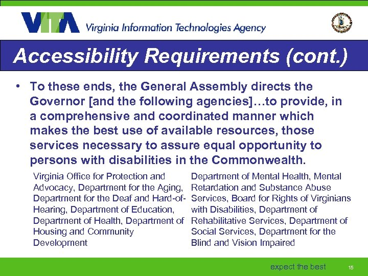 Accessibility Requirements (cont. ) • To these ends, the General Assembly directs the Governor