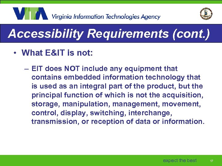 Accessibility Requirements (cont. ) • What E&IT is not: – EIT does NOT include