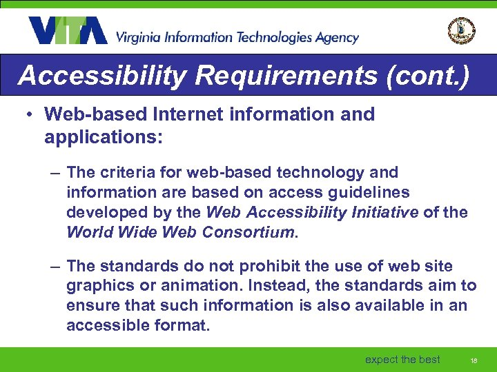 Accessibility Requirements (cont. ) • Web-based Internet information and applications: – The criteria for