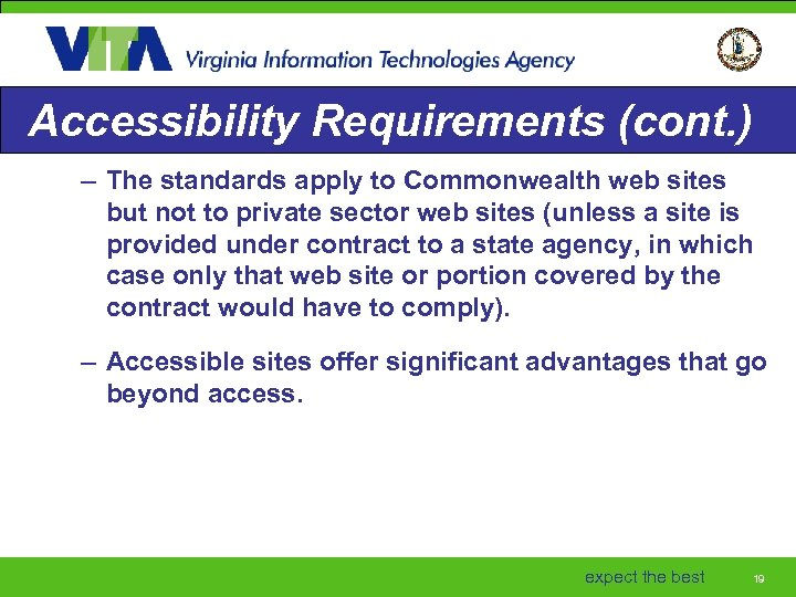 Accessibility Requirements (cont. ) – The standards apply to Commonwealth web sites but not