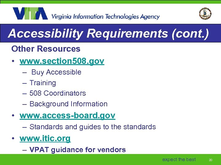 Accessibility Requirements (cont. ) Other Resources • www. section 508. gov – – Buy