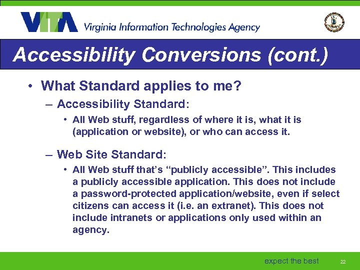 Accessibility Conversions (cont. ) • What Standard applies to me? – Accessibility Standard: •