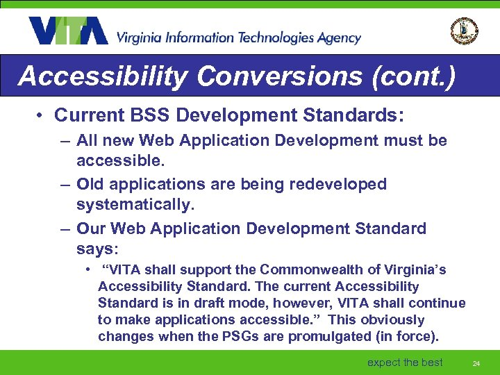 Accessibility Conversions (cont. ) • Current BSS Development Standards: – All new Web Application