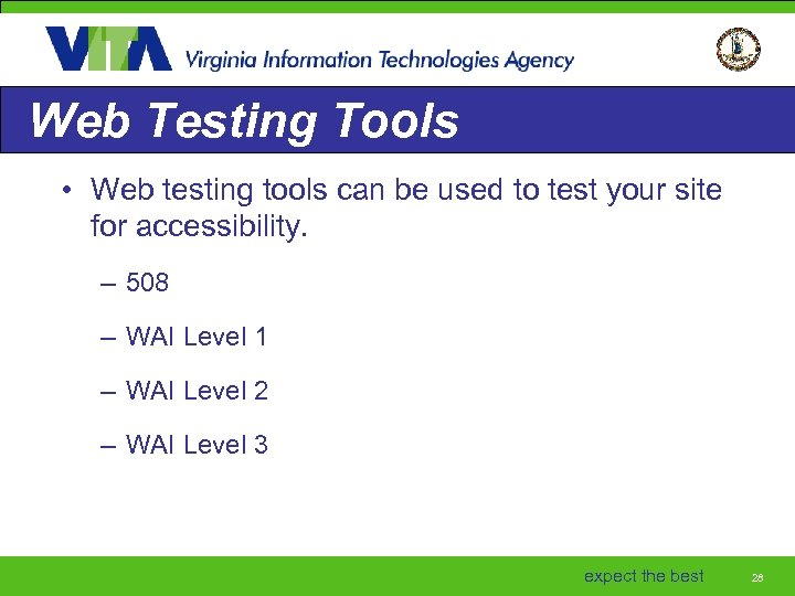 Web Testing Tools • Web testing tools can be used to test your site