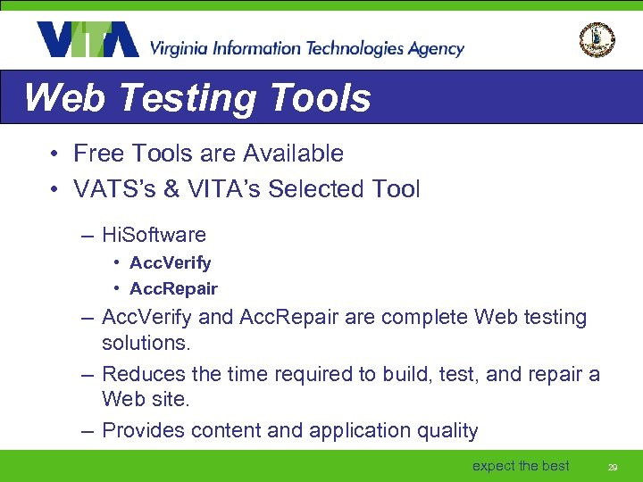 Web Testing Tools • Free Tools are Available • VATS's & VITA's Selected Tool