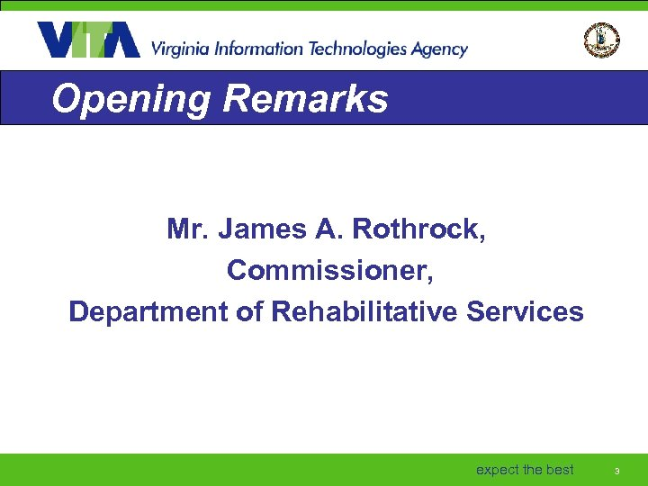 Opening Remarks Mr. James A. Rothrock, Commissioner, Department of Rehabilitative Services expect the best