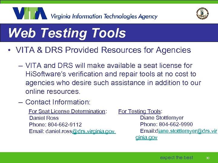 Web Testing Tools • VITA & DRS Provided Resources for Agencies – VITA and
