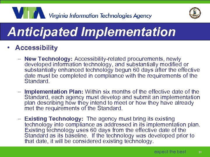 Anticipated Implementation • Accessibility – New Technology: Accessibility-related procurements, newly developed information technology, and