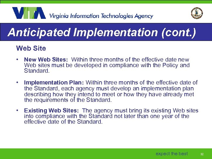 Anticipated Implementation (cont. ) Web Site • New Web Sites: Within three months of