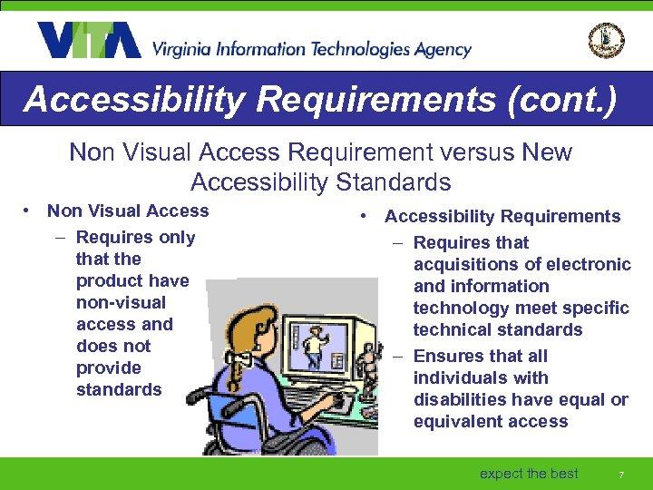 Accessibility Requirements (cont. ) Non Visual Access Requirement versus New Accessibility Standards • Non