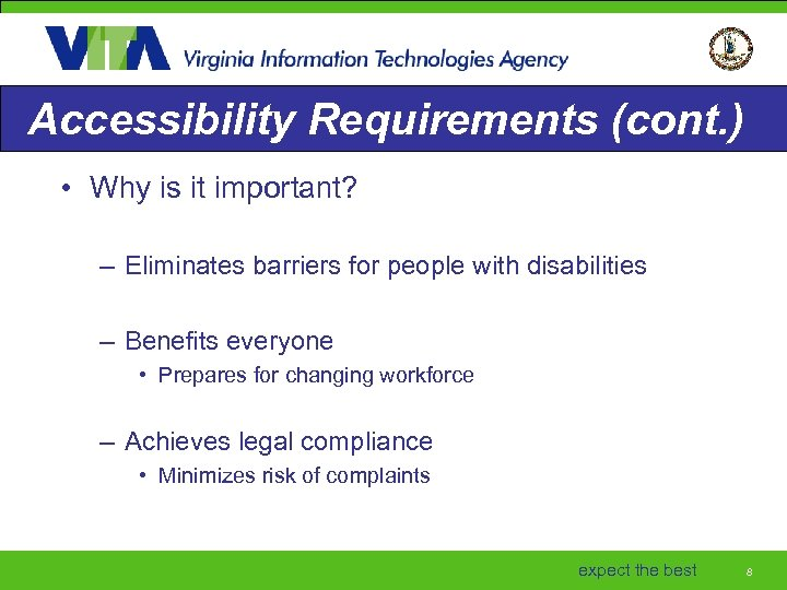 Accessibility Requirements (cont. ) • Why is it important? – Eliminates barriers for people