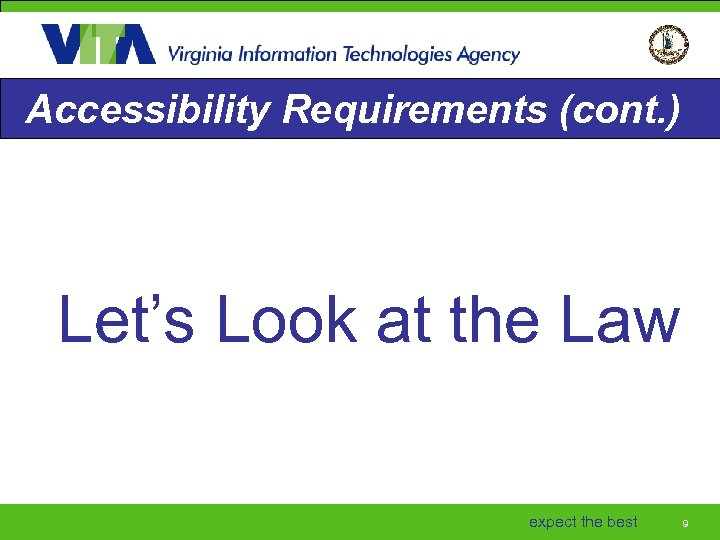 Accessibility Requirements (cont. ) Let's Look at the Law expect the best 9