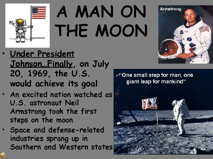 A MAN ON THE MOON • Under President Johnson…Finally, on July 20, 1969, the