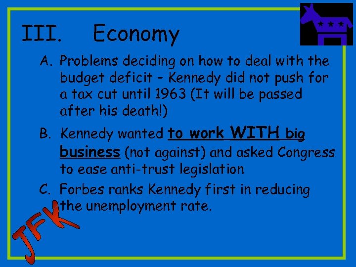 III. Economy A. Problems deciding on how to deal with the budget deficit –