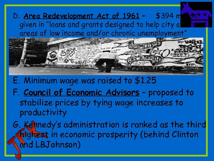 """D. Area Redevelopment Act of 1961 – $394 million given in """"loans and grants"""