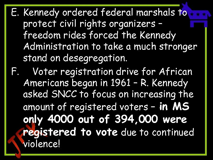 E. Kennedy ordered federal marshals to protect civil rights organizers – freedom rides forced