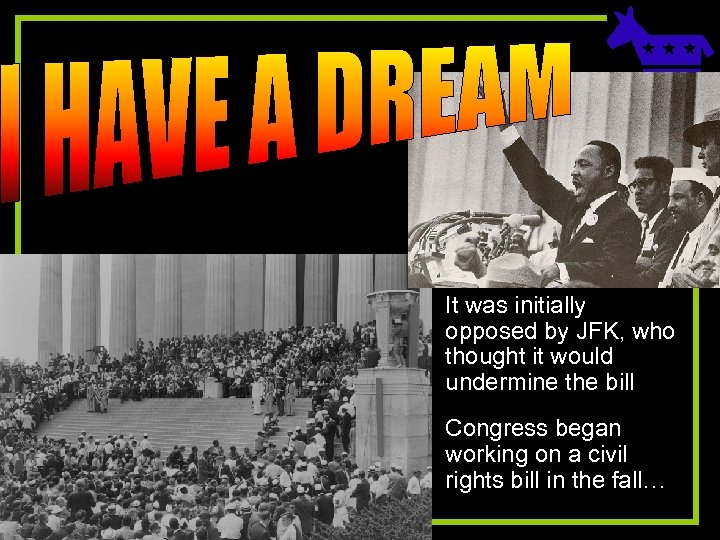 It was initially opposed by JFK, who thought it would undermine the bill Congress
