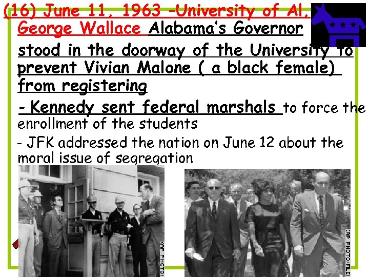 (16) June 11, 1963 –University of Al, George Wallace Alabama's Governor stood in the