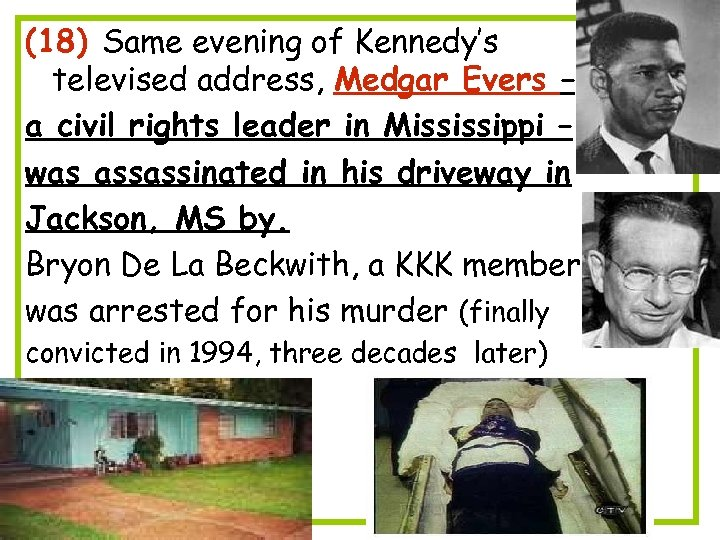 (18) Same evening of Kennedy's televised address, Medgar Evers – a civil rights leader
