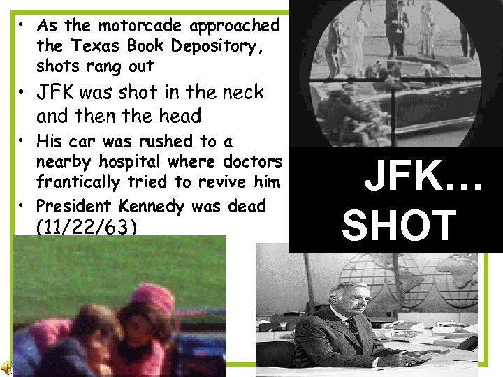 • As the motorcade approached the Texas Book Depository, shots rang out •