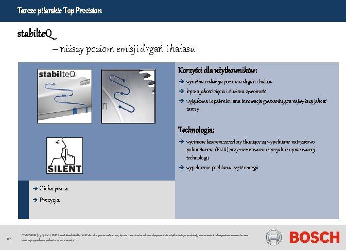 Tarcze pilarskie Top Precision stabilte. Q – niższy poziom emisji drgań i hałasu Korzyści