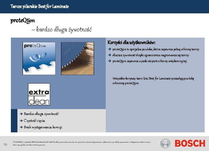 Tarcze pilarskie Best for Laminate prote. Qtion – bardzo długa żywotność Korzyści dla użytkowników: