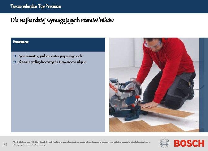 Tarcze pilarskie Top Precision Dla najbardziej wymagających rzemieślników Posadzkarze è Cięcie laminatów, parkietu i