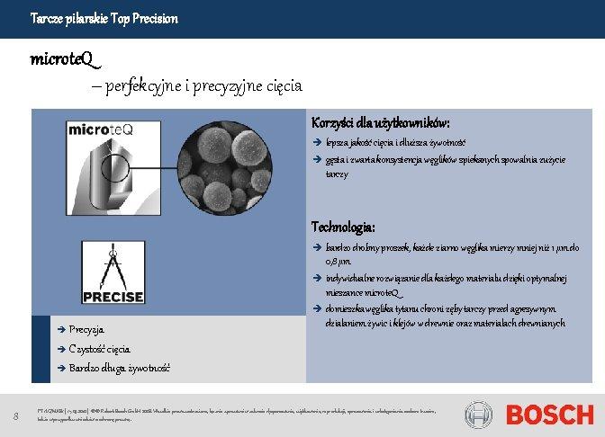 Tarcze pilarskie Top Precision microte. Q – perfekcyjne i precyzyjne cięcia Korzyści dla użytkowników: