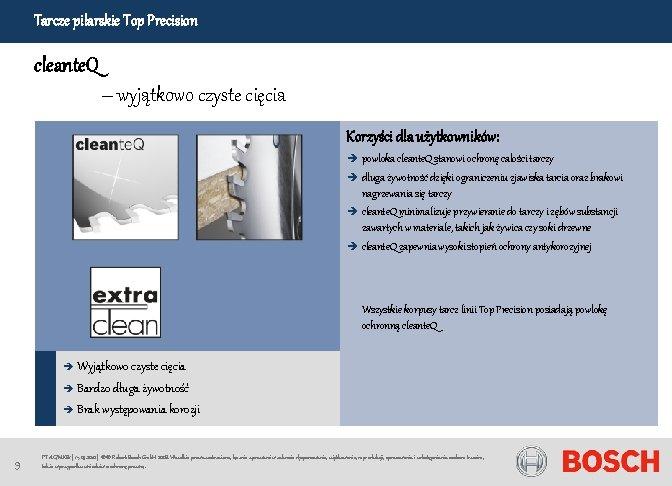 Tarcze pilarskie Top Precision cleante. Q – wyjątkowo czyste cięcia Korzyści dla użytkowników: è