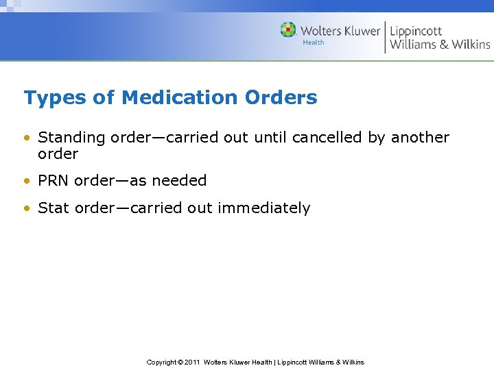 Types of Medication Orders • Standing order—carried out until cancelled by another order •